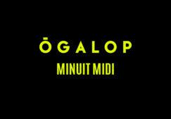 Ô GALOP MINUIT MIDI